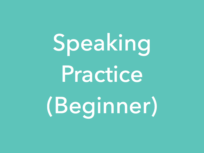 Study Material Content for 'Speaking Practice Lessons - Beginner'